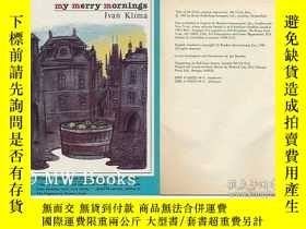 二手書博民逛書店My罕見Merry MorningsY256260 Ivan Klima Readers Intl 出版19