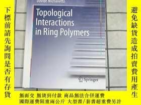 二手書博民逛書店Topological罕見Interactions in Ring Polymers 進口原版 Y268220
