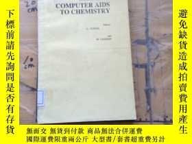 二手書博民逛書店Computer罕見Aids TO ChemistryY1141