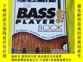二手書博民逛書店The罕見Bass Player Book - Equipment , Technique , Styles an