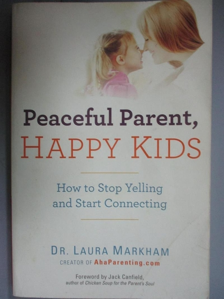 【書寶二手書T1/宗教_JHE】Peaceful Parent, Happy Kids-How to Stop..._Markham