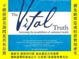 二手書博民逛書店The罕見Vital Truth: Accessing The Possibilities Of Unlimite