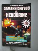 【書寶二手書T4/原文小說_MKA】Gameknight999 Vs. Herobrine_Cheverton, Mar