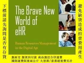 二手書博民逛書店The罕見Brave New World of eHR: Human Resources in the Digit