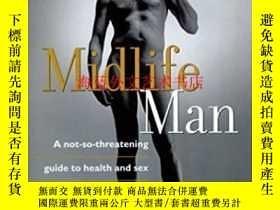 二手書博民逛書店Midlife罕見Man: A Not-So-Threatening Guide To Health And Se