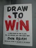 【書寶二手書T7/財經企管_HEI】Draw to Win: A Crash Course on How..._Dan