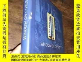 二手書博民逛書店WINDOW罕見ON CYPRUS 塞浦路斯Y12880 WINDOW ON CYPRUS 塞浦路斯 WIND