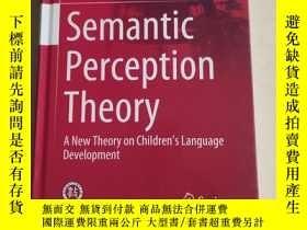 二手書博民逛書店Semantic罕見Perception Theory A New Theory on Children s La