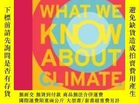 二手書博民逛書店What罕見We Know About Climate Change (mit Press)-我們對氣候變化的了解