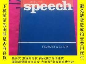 二手書博民逛書店EFFECTIVE罕見SPEECHY234641 RICHARD W.CLARK 看圖 出版1982