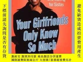 二手書博民逛書店Your罕見Girlfriends Only Know So MuchY362136 Photo Credit