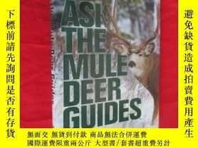 二手書博民逛書店Ask罕見the Mule Deer Guides (小16開,硬精裝) 【詳見圖】Y5460 Jones,