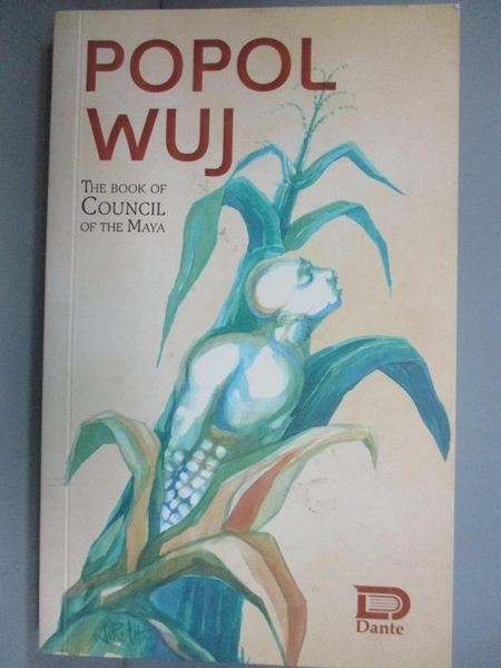 【書寶二手書T5/歷史_FUD】Popol ​Wuj_The Book of Council of the Maya_Dante