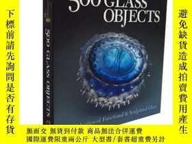 二手書博民逛書店原版藝術設計Lark罕見500 Series 500 Glass Objects 500件玻璃制品Y21066