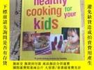 二手書博民逛書店Healthy罕見Cooking for your KidsY11418 Sarah Banbery Parr
