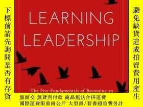二手書博民逛書店Learning罕見Leadership: The Five Fundamentals of Becoming a