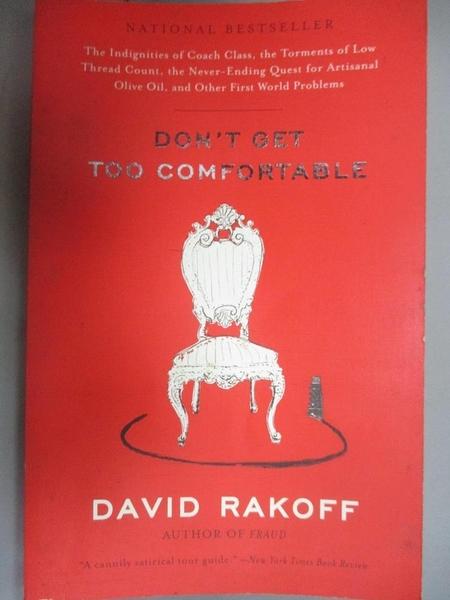 【書寶二手書T9/社會_GHI】Don t Get Too Comfortable_Rakoff, David