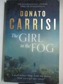 【書寶二手書T1/原文小說_EFR】The Girl in the Fog_Donato Carrisi