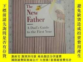 二手書博民逛書店16開英文原版罕見The New Father: A Dad s Guide to the First Year