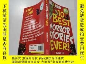 二手書博民逛書店10罕見best horror stories ever:有史以來十大恐怖故事Y200392 不祥 不祥