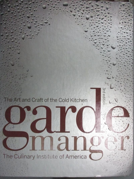 【書寶二手書T8/餐飲_GMQ】Garde Manger: The Art and Craft of the Cold Kitchen_Culinary Institute of America