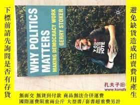 二手書博民逛書店why罕見politics matters(小16開,平裝本)Y