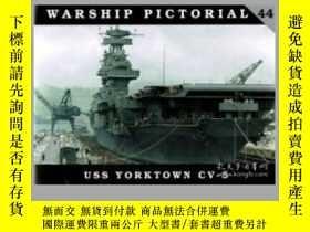 二手書博民逛書店Warship罕見Pictorial 44 USS Yorktown CV-5-戰艦圖片44號約克敦號CV-5