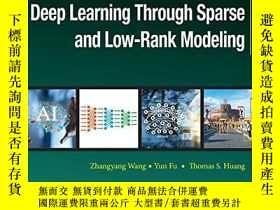 二手書博民逛書店Deep罕見Learning Through Sparse And Low-rank ModelingY255