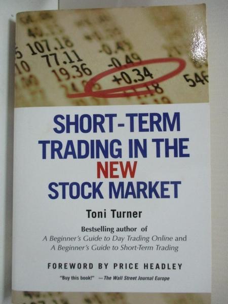 【書寶二手書T5/原文小說_B5R】Short-Term Trading in the New Stock Market_Turner, Toni