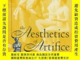 二手書博民逛書店The罕見Aesthetics Of Artifice: Vil