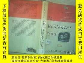 二手書博民逛書店THE罕見ACCIDENTAL BOND 01 偶然的結合Y20