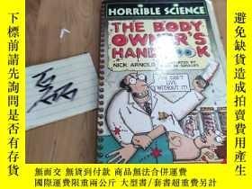 二手書博民逛書店The罕見Body Owners Handbook (Horrible Science)Y15335 見圖 見