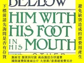 二手書博民逛書店HIM罕見WITH HIS FOOT IN HIS MOUTHY