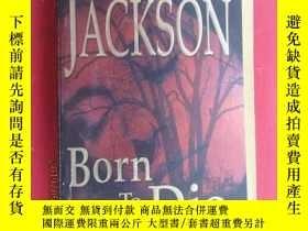 二手書博民逛書店英文書罕見LISA JACKSON Born to die 共473頁Y15969