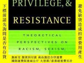 二手書博民逛書店Oppression,罕見Privilege, And ResistanceY256260 Lisa M. H