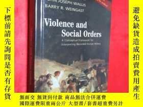二手書博民逛書店Violence罕見and Social Orders: A C