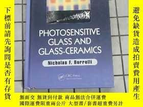 二手書博民逛書店Photosensitive罕見Glass and Glass-Ceramics 進口原版 Y268220 N