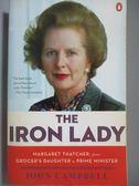 【書寶二手書T6/傳記_NEK】The Iron Lady-Margaret Thatcher…_Campbell, J