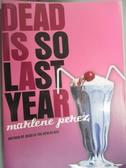 【書寶二手書T6/原文小說_IHL】Dead Is So Last Year_Houghton Mifflin Harc