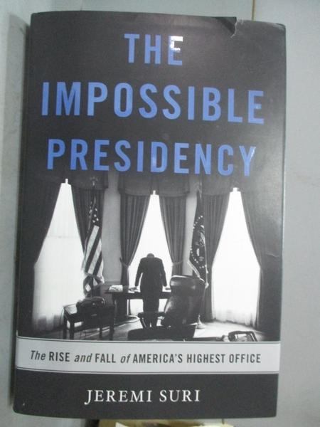 【書寶二手書T3/原文小說_WEG】The Impossible Presidency: The Rise and Fa