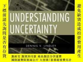 二手書博民逛書店Understanding罕見Uncertainty-理解不確定性Y436638 Dennis V. Lind