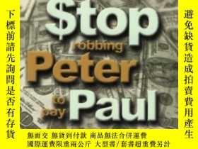 二手書博民逛書店Stop罕見Robbing Peter To Pay Paul: The Abc s Of Financial V