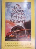 【書寶二手書T1/原文小說_NCR】The Lone Ranger and Tonto Fistfight in Heaven_Alexie, Sherman