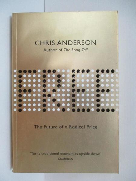 【書寶二手書T5/財經企管_DSH】Free the Future of a Radical Price_Chris Anderson