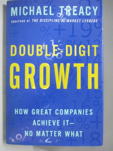 【書寶二手書T9/財經企管_DKW】Double-Digit Growth: How Great Companies Achieve It-No Matter What_Treacy, Michael