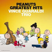 【停看聽音響唱片】【黑膠LP】VINCE GUARALDI TRIO - PEANUTS:GREATEST HITS