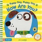 【幼兒操作書】PUPPY DOG HOW ARE YOU? (作家: Jo Lodge )