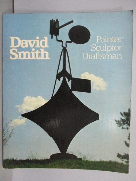 【書寶二手書T3/傳記_PMY】David Smith_Painter.Sculptor…
