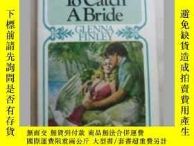 二手書博民逛書店To罕見catch a.Bride 原版口袋書Y109818 G