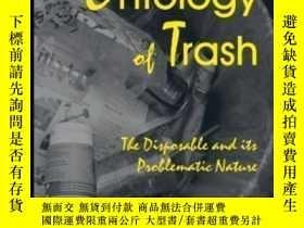 二手書博民逛書店An罕見Ontology Of Trash-垃圾本體論Y436638 Greg Kennedy Suny Pr
